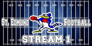 Listen Live Friday Oct 6 Stream 1: St Edmund vs Elton 7:00 PM